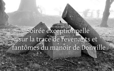 Toussaint 2019: Soirée exceptionnelle sur la trace de revenants et fantômes du manoir de Donville