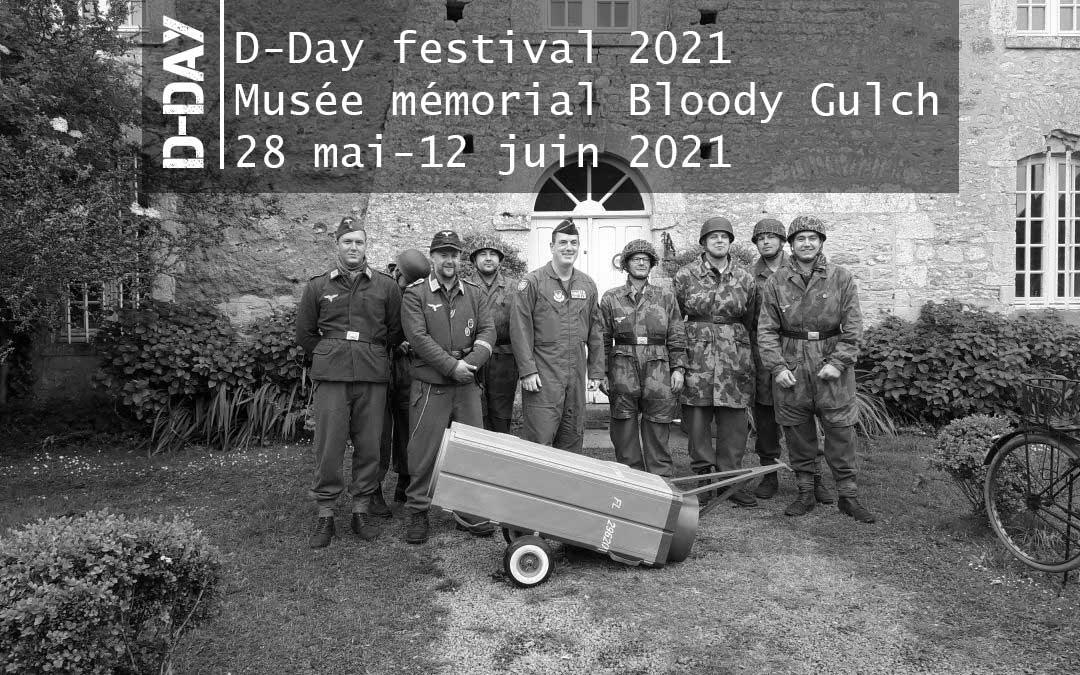 D Day festival 2021 Musée mémorial Bloody Gulch 28 mai-12 juin 2021