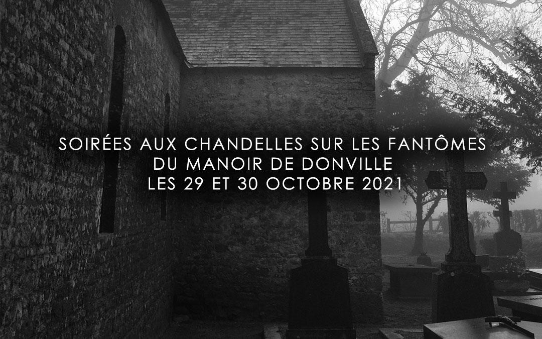 Soirées aux chandelles sur les fantômes du manoir de Donville les 29 et 30 octobre 2021